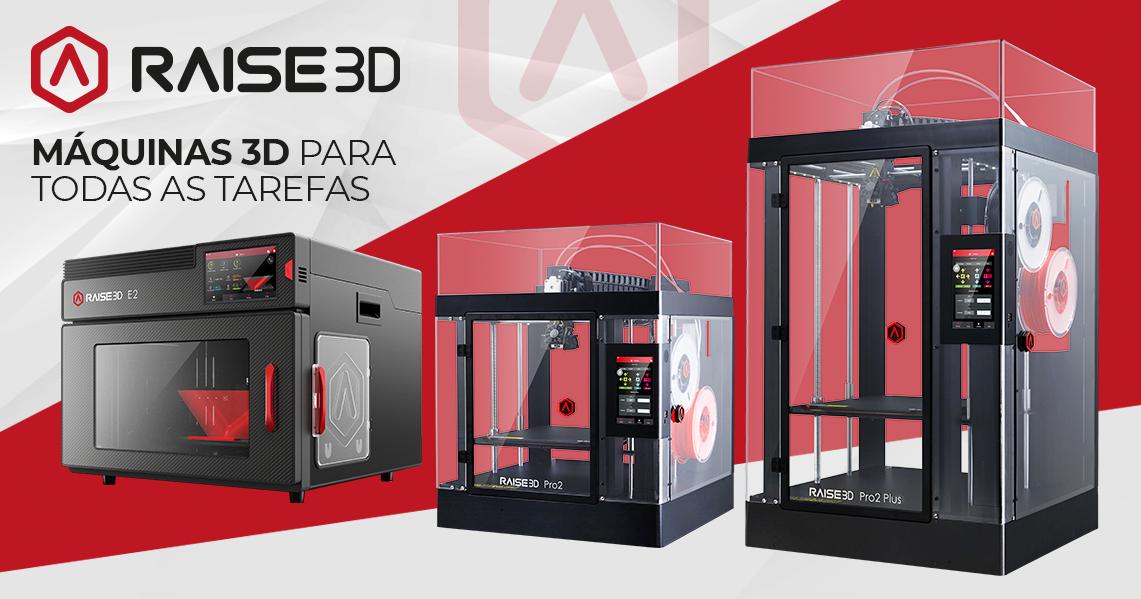 Raise3D - Máquina 3D para Todas as Tarefas